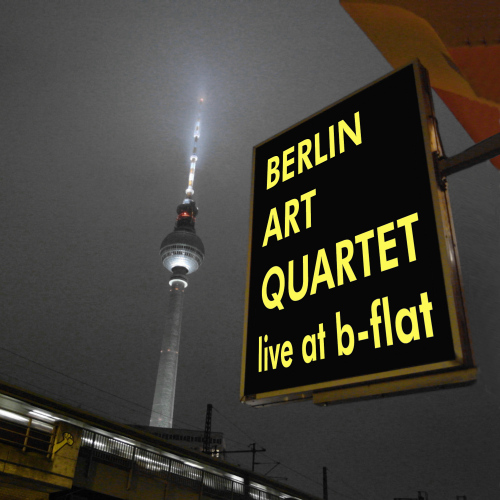 BERLIN ART QUARTET – Live at b-flat